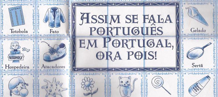 O leitor participa: Michelle Patricia Vicente Teixeira mostra as diferenças entre o Português do Brasil e o de Portugal